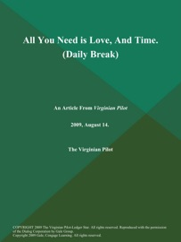 ALL YOU NEED IS LOVE, AND TIME (DAILY BREAK)