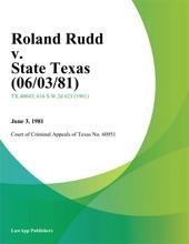 Roland Rudd V. State Texas