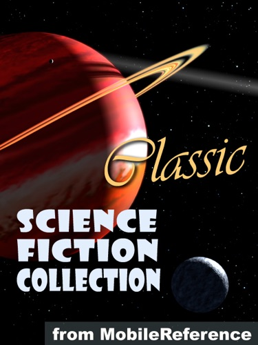 Edwin A. Abbott, Edgar Rice Burroughs, John Wood Campbell, Raymond King Cummings, Arthur Conan Doyle, Tom Godwin, Andre Norton, H. Beam Piper, Mack Reynolds, Mary Shelley, E.E. Doc Smith, Jules Verne & H.G. Wells - Classic Science Fiction Collection