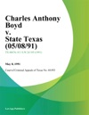 Charles Anthony Boyd V State Texas 050891