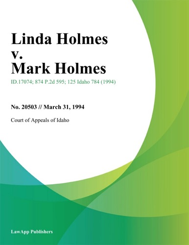 Court of Appeals of Idaho - Linda Holmes v. Mark Holmes