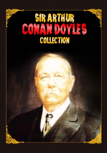 Arthur Conan Doyle - Sir Arthur Conan Doyle's Collection [ 29 books ]
