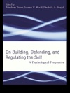 Building Defending And Regulating The Self