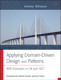 Applying Domain-Driven Design and Patterns: With Examples in C# and .NET - Jimmy Nilsson