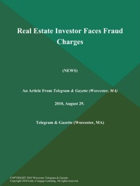 REAL ESTATE INVESTOR FACES FRAUD CHARGES (NEWS)