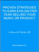 Proven Strategies to Earn $100,000 Per Year Selling Your Music or Product