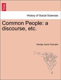 COMMON PEOPLE: A DISCOURSE, ETC.