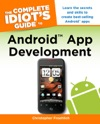 The Complete Idiots Guide To Android App Development