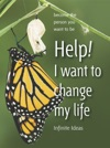 Help I Want To Change My Life