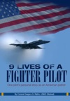 9 Lives Of A Fighter Pilot One Pilots Personal Story As An American Patriot