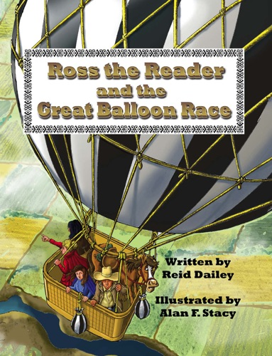 Reid Daley & Alan S. Stacy - Ross the Reader and The Great Balloon Race