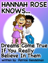 Dreams Can Come True If You Believe In Them