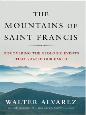The Mountains of Saint Francis: Discovering the Geologic Events That Shaped Our Earth
