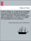 Calmuc Tartary Or A Journey From Sarepta To Several Calmuc Hordes Of The Astracan Government From May 26 To August 21 1823 Undertaken On Behalf Of The Russian Bible Society By H A Z And J G Schill Etc Translated From The German