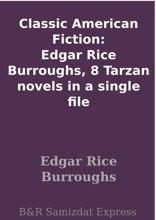 Classic American Fiction: Edgar Rice Burroughs, 8 Tarzan Novels In A Single File