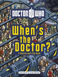 DOCTOR WHO: WHENS THE DOCTOR?