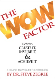 The Wow Factor How To Create It Inspire It Achieve It