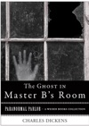 The Ghost In Master Bs Room