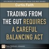 Trading From The Gut Requires A Careful Balancing Act