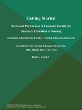 Getting Started: Needs and Preferences of Colorado Faculty for Graduate Education in Nursing (Graduate Education for Faculty / Nursing Education Research)