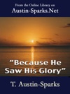Because He Saw His Glory