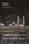 Saudi Arabia In The New Middle East