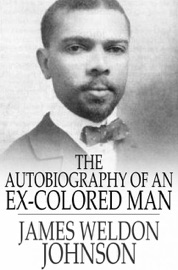 The Autobiography Of An Ex Colored Man