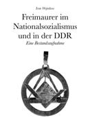 Freimaurer im Nationalsozialismus und in der DDR