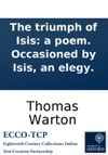 The Triumph Of Isis A Poem Occasioned By Isis An Elegy