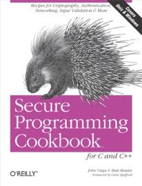 Secure Programming Cookbook for C and C++ - John Viega & Matt Messier