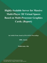 Highly-Scalable Server for Massive Multi-Player 3D Virtual Spaces Based on Multi-Processor Graphics Cards (Report)