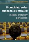 El Candidato En Las Campaas Electorales Imagen Oratoria Y Persuasin