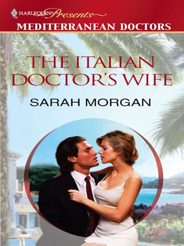 Sarah Morgan - The Italian Doctor's Wife
