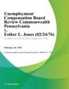Unemployment Compensation Board Review Commonwealth Pennsylvania V Esther L Jones