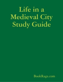 Life In A Medieval City Study Guide