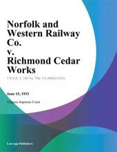Norfolk And Western Railway Co. V. Richmond Cedar Works
