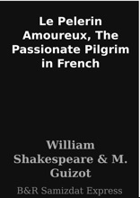 Le Pelerin Amoureux, The Passionate Pilgrim in French