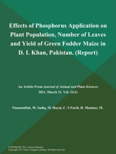 Effects Of Phosphorus Application On Plant Population, Number Of Leaves And Yield Of Green Fodder Maize In D. I. Khan, Pakistan (Report)