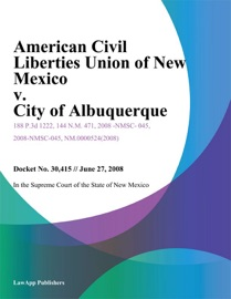 AMERICAN CIVIL LIBERTIES UNION OF NEW MEXICO V. CITY OF ALBUQUERQUE