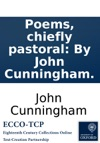 Poems Chiefly Pastoral By John Cunningham