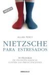 Nietzsche Para Estresados Genios Para La Vida Cotidiana