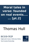 Moral Tales In Verse Founded On Real Events Written By Thomas Hull  Pt2
