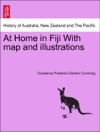 At Home In Fiji With Map And Illustrations Vol II