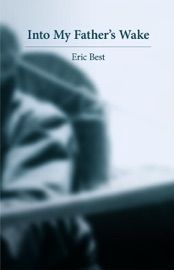 Into My Father's Wake - Eric Best