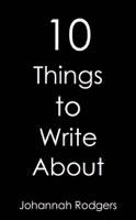 10 Things to Write About