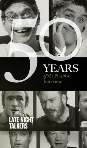 Playboy, The Cast of SNL, Dick Cavett, Tom Snyder, David Letterman, Joan Rivers, Garry Shandling, Jay Leno, Bill Maher, Jon Stewart, Jimmy Kimmel, Conan O'Brien & Craig Ferguson - Late-Night Talkers: The Playboy Interview