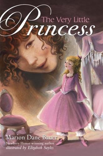 Marion Dane Bauer & Elizabeth Sayles - The Very Little Princess: Zoey's Story