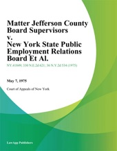 Matter Jefferson County Board Supervisors v. New York State Public Employment Relations Board Et Al.