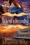 To Love A Scoundrel The Law And Disorder Series Book 1