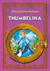 Thumbelina: Classic Fairy Tales For Children (Fully Illustrated)